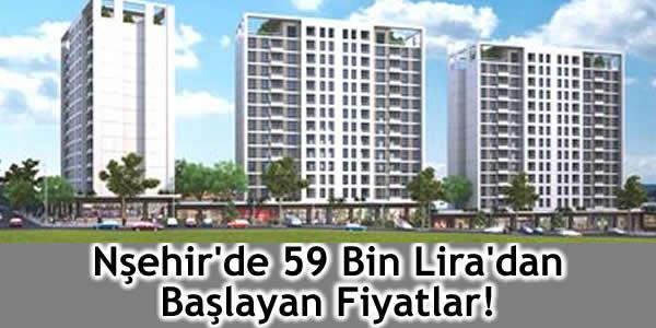 Nşehir'de 59 Bin Lira'dan Başlayan Fiyatlar!