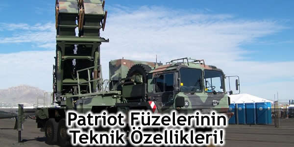 Patriot Füzelerinin Teknik Özellikleri!