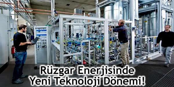 Rüzgar Enerjisinde Yeni Teknoloji Dönemi!