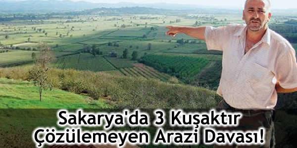 Sakarya'da 3 Kuşaktır Çözülemeyen Arazi Davası!