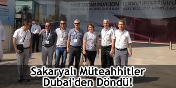Sakaryalı Müteahhitler Dubai'den Döndü!