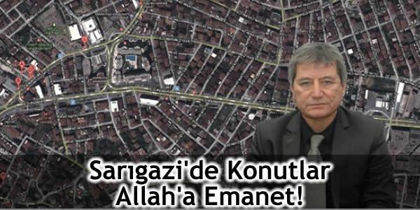 Sarıgazi'de Konutlar Allah'a Emanet!
