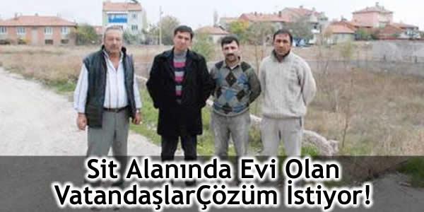 Sit Alanında Evi Olan Vatandaşlar Çözüm İstiyor!