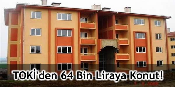 TOKİ'den 64 Bin Liraya Konut!