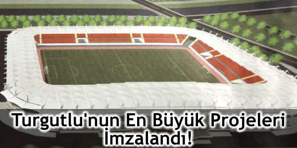Turgutlu'nun En Büyük Projeleri İmzalandı!