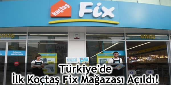Türkiye'de İlk Koçtaş Fix Mağazası Çekmeköy'de Açıldı!