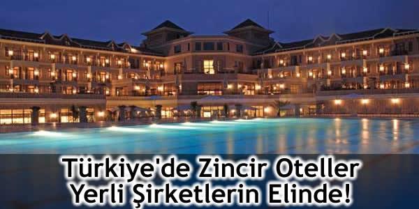 Türkiye'de Zincir Oteller Yerli Şirketlerin Elinde!