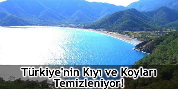 Türkiye'nin Kıyı ve Koyları Temizleniyor!