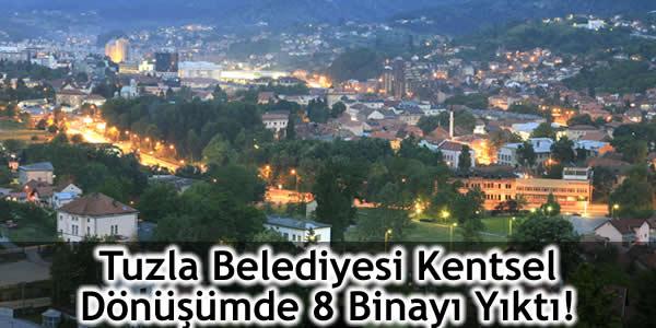 Tuzla Belediyesi Kentsel Dönüşümde 8 Binayı Yıktı!
