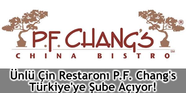 Ünlü Çin Restaronı P.F. Chang's Türkiye'ye Şube Açıyor!