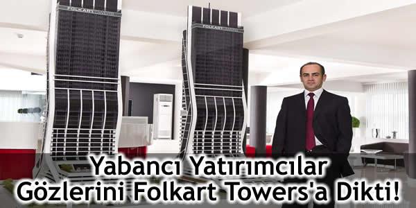 Yabancı Yatırımcılar Gözlerini Folkart Towers'a Dikti!