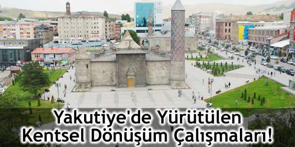 Yakutiye'de Yürütülen Kentsel Dönüşüm Çalışmaları!