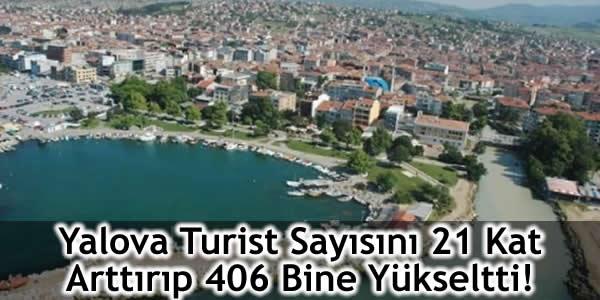 Yalova Turist Sayısını 21 Kat Arttırıp 406 Bine Yükseltti!