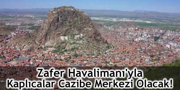 Zafer Havalimanı'yla Kaplıcalar Cazibe Merkezi Olacak!