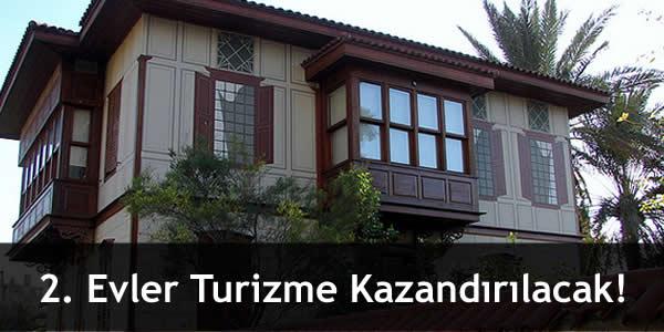 2. Evler Turizme Kazandırılacak!