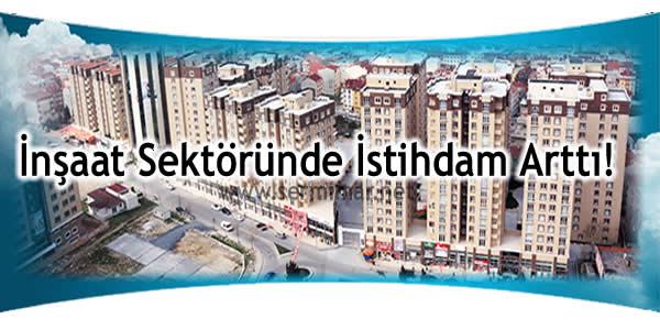 2012 Yılı 3. Çeyrekte İnşaat Sektöründe İstihdam Arttı!