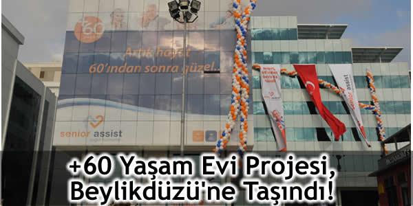 +60 Yaşam Evi Projesi, Beylikdüzü'ne Taşındı!