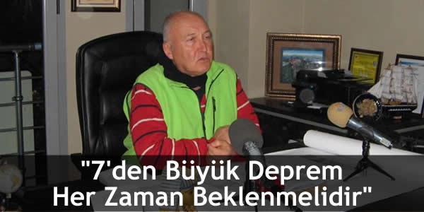 """""""7'den Büyük Deprem Her Zaman Beklenmelidir"""""""
