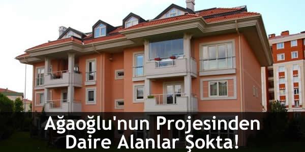 Ağaoğlu'nun Projesinden Daire Alanlar Şokta!