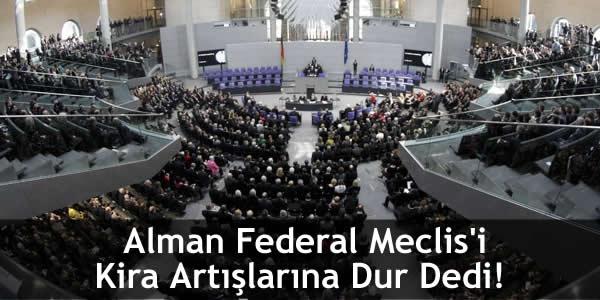 Alman Federal Meclis'i Kira Artışlarına Dur Dedi!