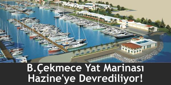 B.Çekmece Yat Marinası Hazine'ye Devrediliyor!