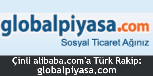 Çinli alibaba.com'a Türk Rakip: globalpiyasa.com
