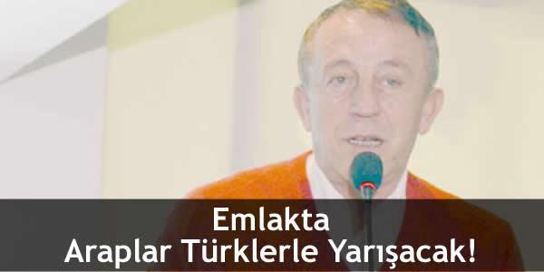Emlakta Araplar Türklerle Yarışacak!