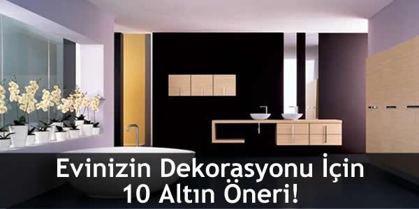 Evinizin Dekorasyonu İçin 10 Altın Öneri!
