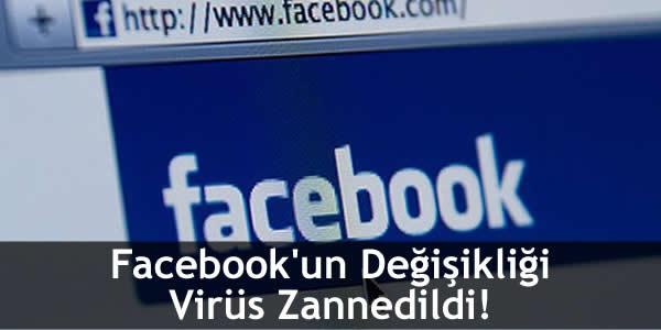 Facebook'un Değişikliği Virüs Zannedildi!