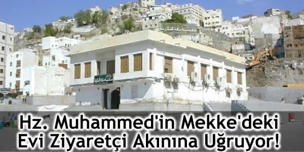 Hz. Muhammed'in Mekke'deki Evi Ziyaretçi Akınına Uğruyor!