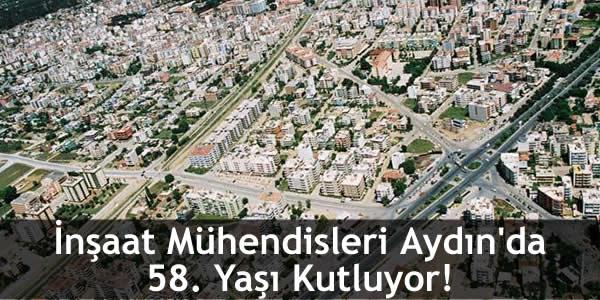 İnşaat Mühendisleri Aydın'da 58. Yaşı Kutluyor!