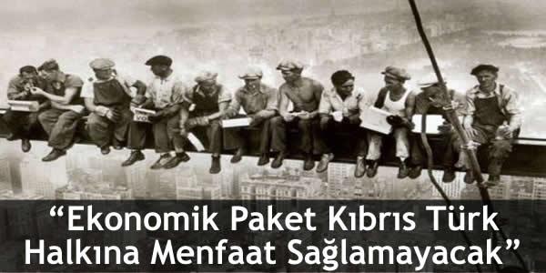 """İnşaat Taşeronları Birliği: """"Ekonomik Paket Kıbrıs Türk Halkına Menfaat Sağlamayacak"""""""