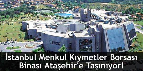 İstanbul Menkul Kıymetler Borsası Binası Ataşehir'e Taşınıyor!