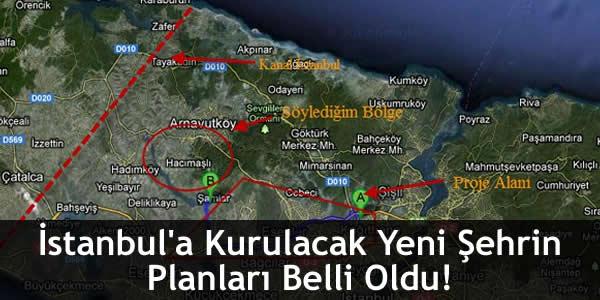 İstanbul'a Kurulacak Yeni Şehrin Planları Belli Oldu!