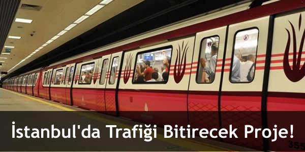 İstanbul'da Trafiği Bitirecek Proje!