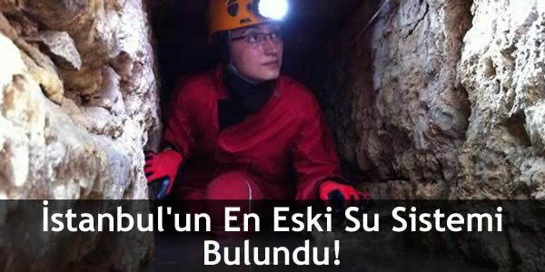 İstanbul'un En Eski Su Sistemi Bulundu!