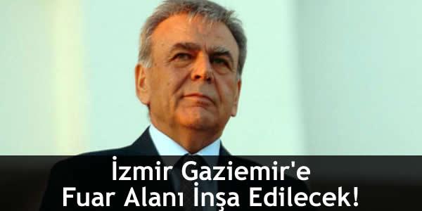 İzmir Gaziemir'e Fuar Alanı İnşa Edilecek!