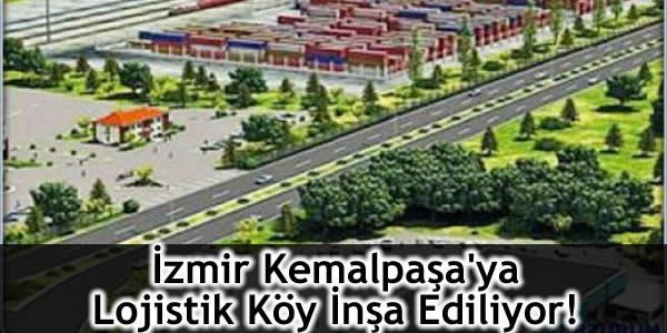 İzmir Kemalpaşa'ya Lojistik Köy İnşa Ediliyor!