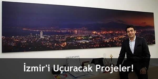 İzmir'i Uçuracak Projeler!