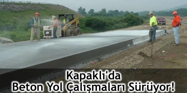 Kapaklı'da Beton Yol Çalışmaları Sürüyor!