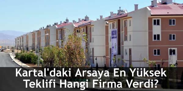Kartal'daki Arsaya En Yüksek Teklifi Hangi Firma Verdi?