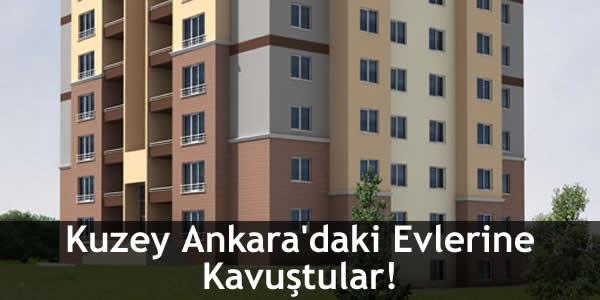 Kuzey Ankara'daki Evlerine Kavuştular!