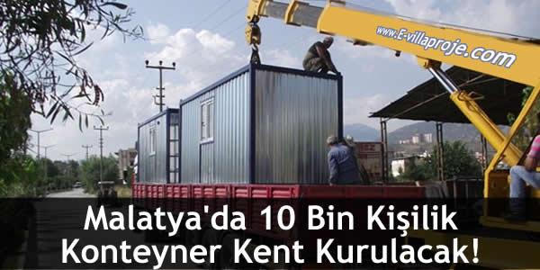 Malatya'da 10 Bin Kişilik Konteyner Kent Kurulacak!