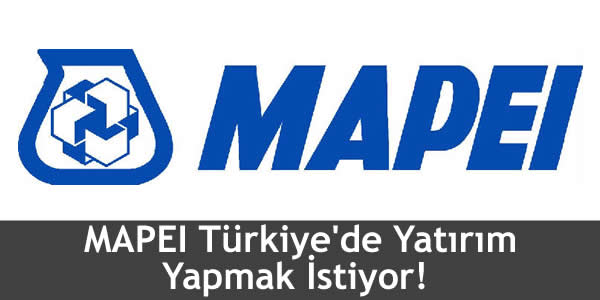 MAPEI Türkiye'de Yatırım Yapmak İstiyor!