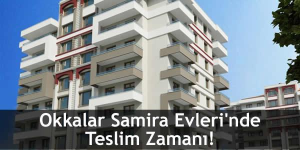 Okkalar Samira Evleri'nde Teslim Zamanı!