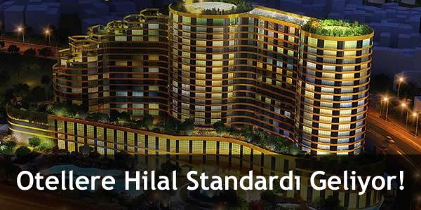 Otellere Hilal Standardı Geliyor!