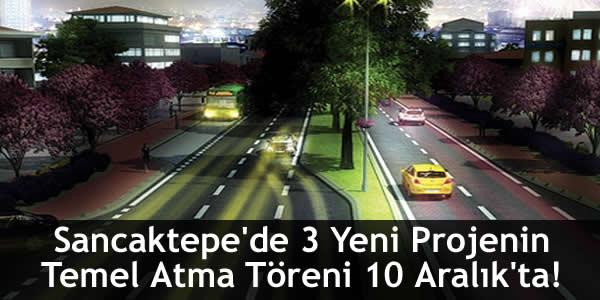 Sancaktepe'de 3 Yeni Projenin Temel Atma Töreni 10 Aralık'ta!