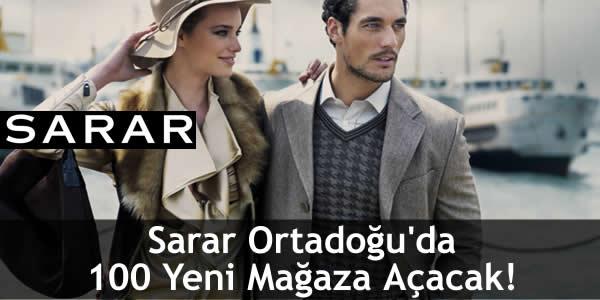 Sarar Ortadoğu'da 100 Yeni Mağaza Açacak!