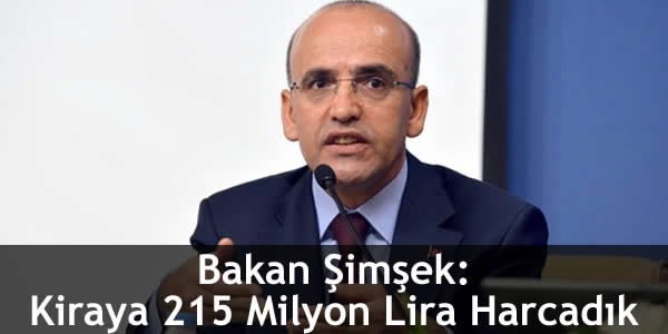 Bakan Şimşek: Kiraya 215 Milyon Lira Harcadık
