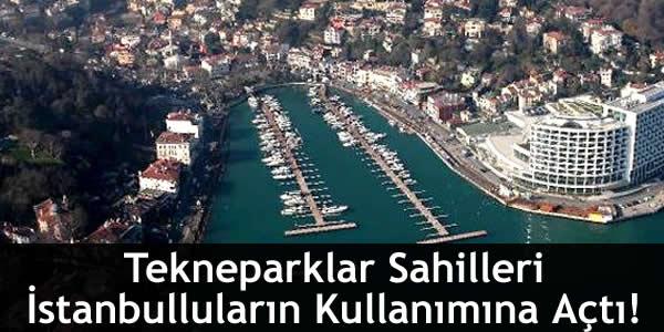 Tekneparklar Sahilleri İstanbulluların Kullanımına Açtı!